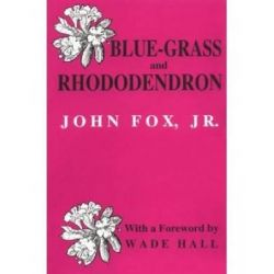 Blue-Grass and Rhododendron, Out-Doors in Old Kentucky by John Fox, 9780813108209.