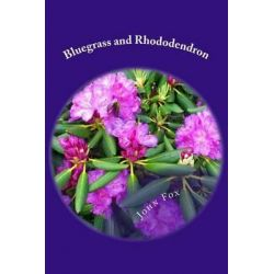 Bluegrass and Rhododendron by John Fox, 9781496187628.