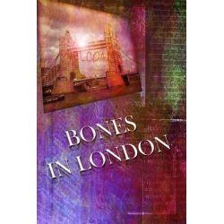 Bones in London by Edgar Wallace, 9781478137900.