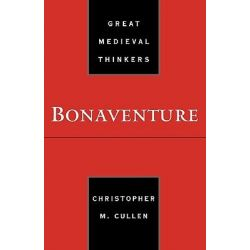 Bonaventure, Great Medieval Thinkers (Paperback) by Christopher M. Cullen, 9780195149265.