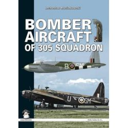 Bomber Aircraft of 305 Squadron, White by Lechoslaw Musialkowski, 9788361421801.