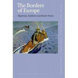 Borders of Europe, Hegemony, Aesthetics and Border Poetics by Helge Vidar Holm, 9788779345522.