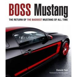 Boss Mustang, The Return of the Baddest Mustang of All Time by Donald Farr, 9780760341414.