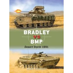Bradley vs BMP, Desert Storm 1991 by Mike Guardia, 9781472815200.