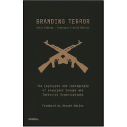 Branding Terror, The Logotypes and Iconography of Insurgent Groups and Terrorist Organizations by Artur Beifuss, 9781858946016.
