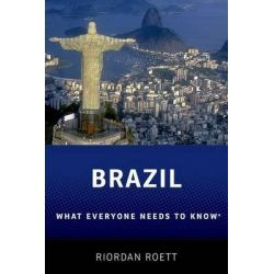 Brazil, What Everyone Need to Know by Riordan Roett, 9780190224523.