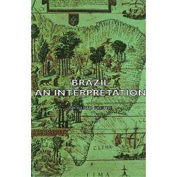 Brazil - An Interpretation by Gilberto Freyre, 9781406755879.