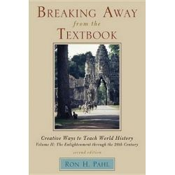 Breaking Away from the Textbook: Creative Ways to Teach World History v. 2, Creative Ways to Teach World History by Ron H. Pahl, 9781610480925.