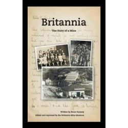 Britannia - The Story of a Mine by Bruce Ramsey, 9781412028363.