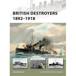 British Destroyers 1892-1918, New Vanguard by Jim Crossley, 9781846035142.