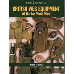 British Web Equipment of the Two World Wars, Europa Militaria by Martin J. Brayley, 9781861267436.