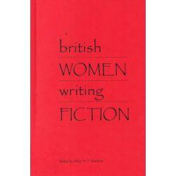British Women Writing Fiction by Abby H.P. Werlock, 9780817309824.