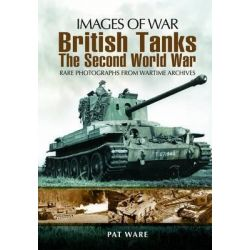 British Tanks, The Second World War by Pat Ware, 9781848845008.