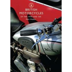 British Motorcycles of the 1940s and 50s, Shire Library by Mick Walker, 9780747808053.