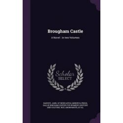 Brougham Castle, A Novel: In Two Volumes by Minerva Press, 9781342109873.