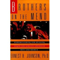 Brothers on the Mend, Understanding and Healing Anger for African-American Men and Women by Ernest H. Johnson, 9780671511463.