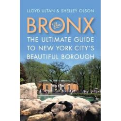 Bronx, The Ultimate Gude to New York City's Beautiful Borough by Lloyd Ultan, 9780813573199.