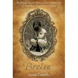 Broken by Sandi Gamble, 9780992284664.