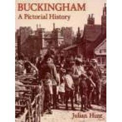 Buckingham, A Pictorial History by Julian Hunt, 9780850339413.