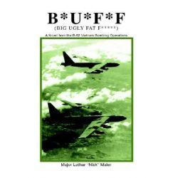 B*U*F*F (Big Ugly Fat F*****) by Lothar Maier, 9781412201513.