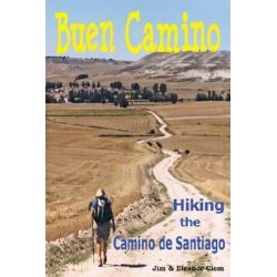 Buen Camino Hiking the Camino De Santiago by Jim Clem, 9780979962806.
