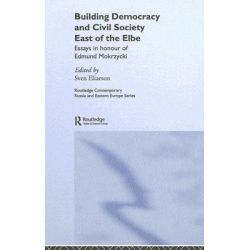 Building Democracy and Civil Society East of the Elbe, Routledge Contemporary Russia and Eastern Europe Series by Sven Eliaeson, 9780415368094.