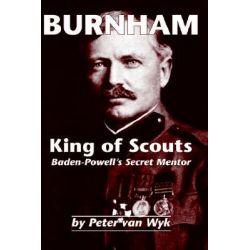 Burnham, King of Scouts by Peter van Wyk, 9781412200288.