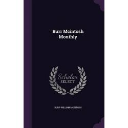 Burr McIntosh Monthly by Burr William McIntosh, 9781343317925.