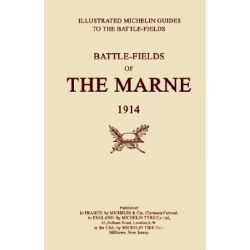 Bygone Pilgrimage. Battlefields of the Marne 1914. An Illustrated History and Guide to the Battlefields 1914 by Michelin, 9781843420682.