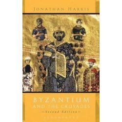 Byzantium and the Crusades by Jonathan Harris, 9781780937670.