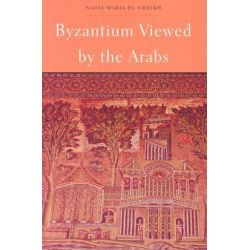 Byzantium Viewed by the Arabs, Harvard Middle Eastern Monographs by Nadia Maria El Cheikh, 9780932885302.