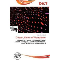 C Sar, Duke of Vend Me by Kn Tr Benoit, 9786200120632.