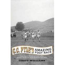 C. C. Pyle's Amazing Foot Race by Geoff Williams, 9780988349469.