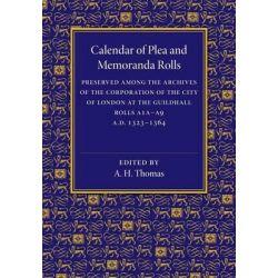 Calendar of Plea and Memoranda Rolls, A.D. 1323-1364 by A. H. Thomas, 9781107464070.