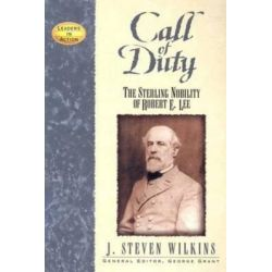 Call of Duty, The Sterling Nobility of Robert E. Lee by J Steven Wilkins, 9781681620688.