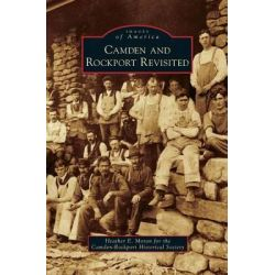 Camden and Rockport Revisited by Camden-Rockport Historical Society, 9781531674342.