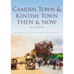 Camden and Kentish Town, Then & Now (History Press) by Mariam Colloms, 9780752474670.