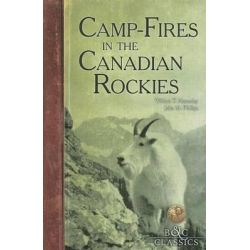 Camp-Fires in the Canadian Rockies by William T Hornaday, 9781940860060.