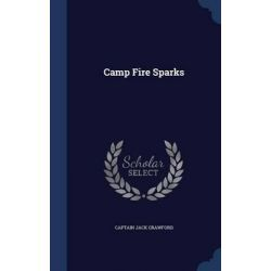 Camp Fire Sparks by Captain Jack Crawford, 9781297868412.