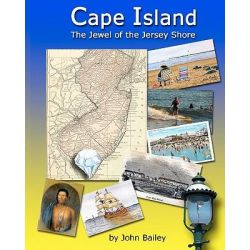 Cape Island, the Jewel of the Jersey Shore by John Bailey, 9781461037811.