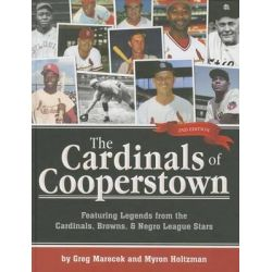 Cardinals of Cooperstown, Featuring Legends from the Cardinals, Browns, & Negro League Stars by Greg Marecek, 9781935806752.