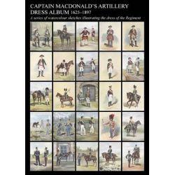 Captain MacDonald's Artillery Dress Album 1625-1897a Series of Watercolour Sketches Illustrating the Dress of the Regiment by Captain R J R a MacDonald, 9781783310227.