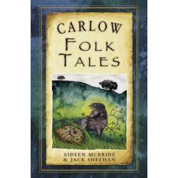 Carlow Folk Tales, Folk Tales: United Kingdom by Aideen McBride, 9781845888077.