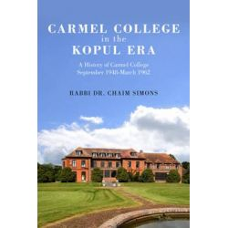 Carmel College in the Kopul Era, A History of Carmel College September 1948-March 1962 by Chaim Simons, 9789655242362.