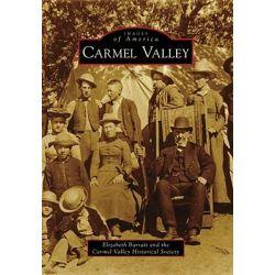 Carmel Valley, Images of America (Arcadia Publishing) by Elizabeth Barratt, 9780738571621.