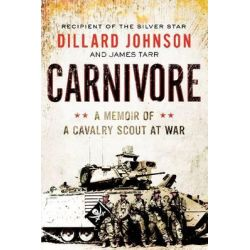 Carnivore, A Memoir of a Cavalry Scout at War by Dillard Johnson, 9780062288394.