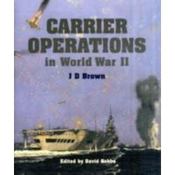Carrier Operations in World War II by David Brown, 9781848320420.