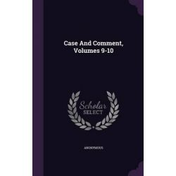 Case and Comment, Volumes 9-10 by Anonymous, 9781343169241.