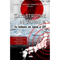 Catastrophe in Japan, The Earthquake and Tsunami of 2011 by Gerard K. Sutton, 9781614703358.