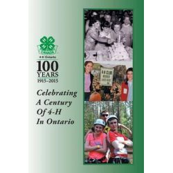 Celebrating a Century of 4-H in Ontario by 4-H in Ontario, 9781460268919.